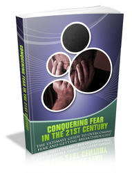 Conquering Fear In The 21th Century