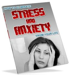 Eliminating Stress and Anxiety From Your Life